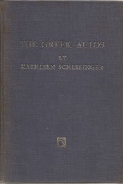 The Greek Aulos by Kathleen Schlesinger