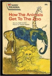 Cover of: How The Animals Get To The Zoo