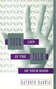 Cover of: Your Life in the Palm of Your Hand | Kathryn Harwig