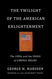 Cover of: The Twilight of the American Enlightenment