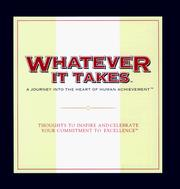 Cover of: Whatever It Takes: A Journey into the Heart of Human Achievement