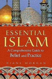 Cover of: Essential Islam: a comprehensive guide to belief and practice