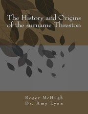 Cover of: The History and Origins of the surname Threston |