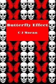Butterfly Effect by C. J. Moran