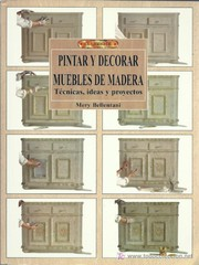 Cover of: Pintar y Decorar Muebles de Madera by Mery Bellentani