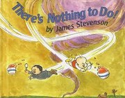 There's nothing to do! by Stevenson, James