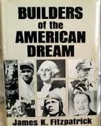 Cover of: Builders of the American dream | James K. Fitzpatrick