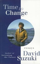 Cover of: Time to change by David T. Suzuki