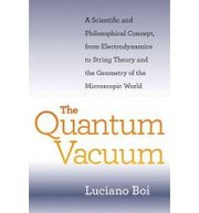 Cover of: The quantum vacuum : a scientific and philosophical concept, from electrodynamics to string theory and the geometry of the microscopic world |