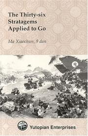 Cover of: The thirty-six stratagems applied to go | Hsiao-chК»un Ma