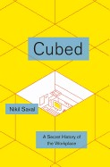 Cubed : a secret history of the workplace