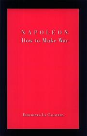 Cover of: How to Make War | Napoléon Bonaparte
