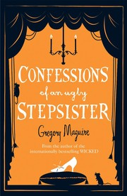 Cover of: Confessions of An Ugly Stepsister (Maguire, Gregory)