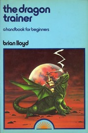 Cover of: The Dragon trainer | Brian Lloyd