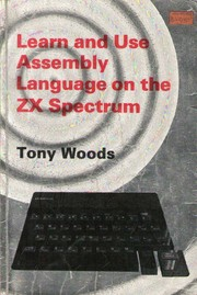 Cover of: Learn and use assembly language on the ZX Spectrum | Tony Woods