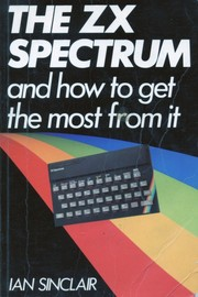 Cover of: The ZX Spectrum And How To Get The Most From It