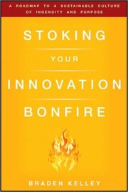 Cover of: Stoking Your Innovation Bonfire |