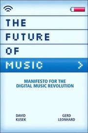Cover of: The future of music by David Kusek