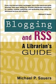 Cover of: Blogging and RSS | Michael P. Sauers
