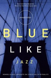 Cover of: Blue Like Jazz | Donald Miller