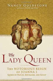Cover of: The lady queen: The notorious reign of Joanna I, Queen of Naples, Jerusalem, and Sicily