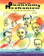 What Is Quantum Mechanics?: A Physics Adventure