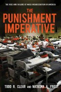 Cover of: The punishment imperative: the rise and failure of mass incarceration in America