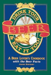 Drink your beer & eat it too! by Joanie Steckart