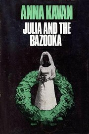 Cover of: Julia and the bazooka | Anna Kavan