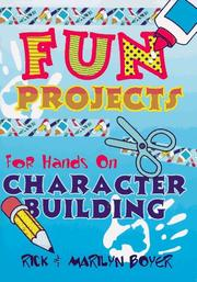 Cover of: Fun Projects For Hands-On Character Building | Rick Boyer, Marilyn Boyer