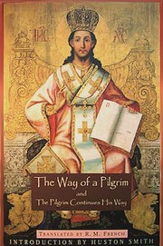 Cover of: The Way of a Pilgrim and The Pilgrim Continues His Way |