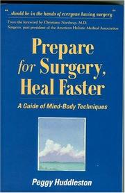 Cover of: Prepare for Surgery, Heal Faster | Peggy Huddleston
