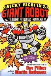Cover of: Ricky Ricotta's Giant Robot vs. The Mutant Mosquitos From Mercury
