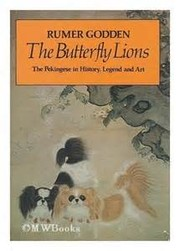 Cover of: The Butterfly Lions: The Story of the Pekingese in History, Legend and Art