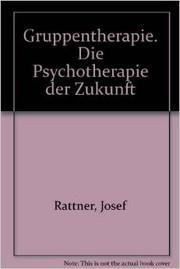 Gruppentherapie; die Psychotherapie der Zukunft.