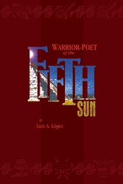 Cover of: Warrior-Poet of the Fifth Sun by Luis A. Lopez