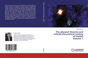 Cover of: The physical theories and infinite hierarchical nesting of matter