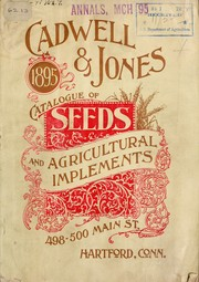 Cover of: Cadwell & Jones, successors to R. D. Hawley & Co., catalogue for 1895 of seeds and implements | Cadwell & Jones