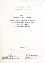 Cover of: Final environmental impact statement, proposed plan of mining and reclamation, East Decker and North Extension mines, Decker Coal Company, Big Horn County, Montana