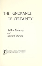 Cover of: The ignorance of certainty