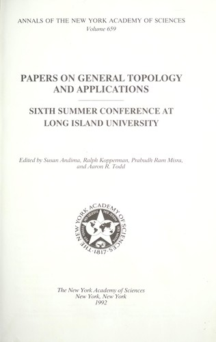 Papers on general topology and applications by edited by Susan Andima, Ralph Kopperman, Prabudh Ram Misra, and Aaron R. Todd.