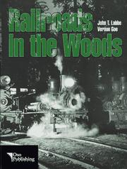 Cover of: Railroads in the woods | John T. Labbe