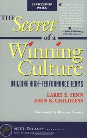 Cover of: The Secret of  a Winning Culture | John R. Childress, Larry E. Senn