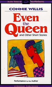 Cover of: Even the Queen & Other Short Stories