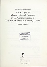 Cover of: A Catalogue of Manuscripts and Drawings in the General Library of the Natural History Museum (Historical Studies in the Life and Earth Sciences, No. 4) | John C. Thackray
