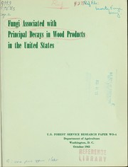 Cover of: Fungi associated with principal decays in wood products in the United States