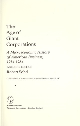 The age of giant corporations : a microeconomic history of American business, 1914-1984 by