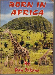 Cover of: Born in Africa | Dan Jakana