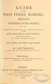 Cover of: Guide to the West Indies, Madeira, Mexico, northern South-America, &c., &c: comp. from documents specially furnished by the agents of the Royal Mail Steam Packet Company, the Board of Trade, and other authentic sources ...