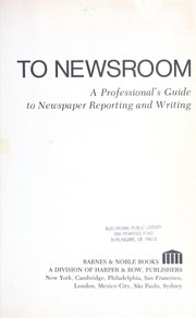Cover of: Classroom to newsroom : a professional's guide to newspaper reporting and writing |